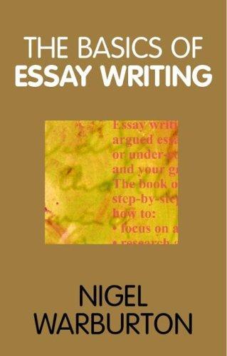 The Basics Of Essay Writing Nigel Warburton