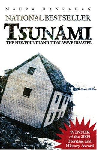 Tsunami: The Newfoundland Tidal Wave Disaster  by  Maura Hanrahan