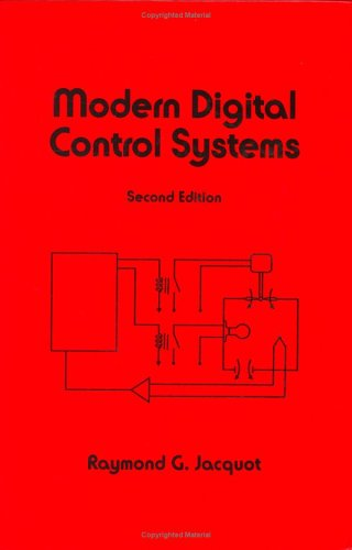 Modern Digital Control Systems  by  Raymond G. Jacquot