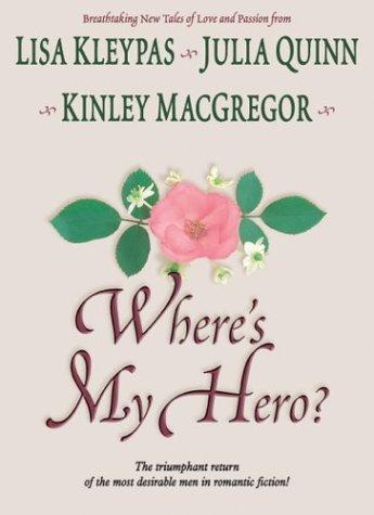 Wheres My Hero? (Includes Brotherhood/MacAllister 5) (Wheeler Romance) Lisa Kleypas