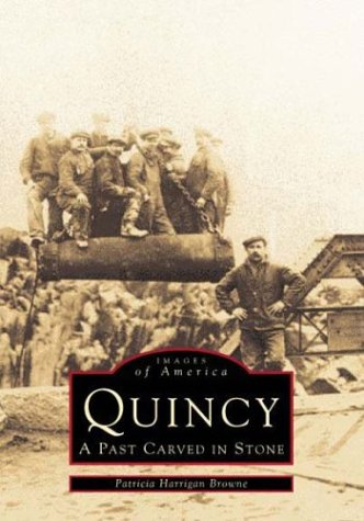 Quincy A Past Carved In Stone Patricia Harrigan Browne