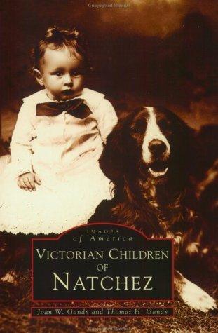 Victorian Children of Natchez Joan W. Gandy