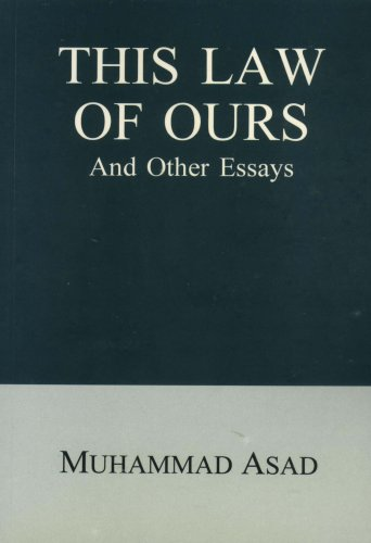 This Law of Ours And Other Essays  by  Muhammad Asad