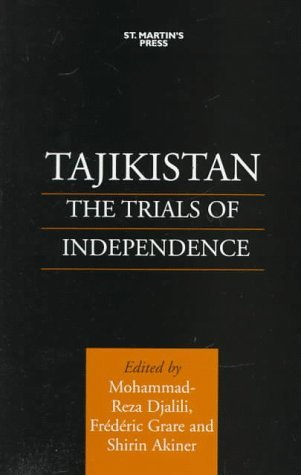 Tajikistan: The Trials Of Independence  by  Mohammad-Reza Djalili