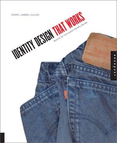 Identity Design That Works: Secrets for Successful Identity Design Cheryl Dangel Cullen