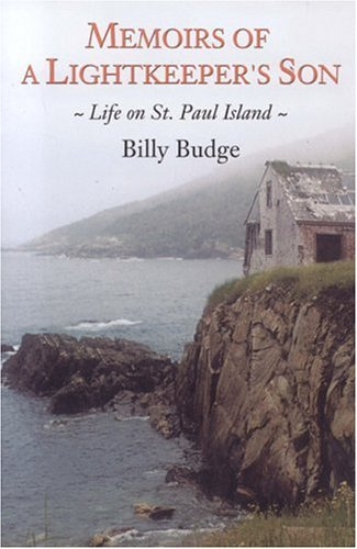 Memoirs of a Lightkeepers Son: Life on St. Paul Island Billy Budge