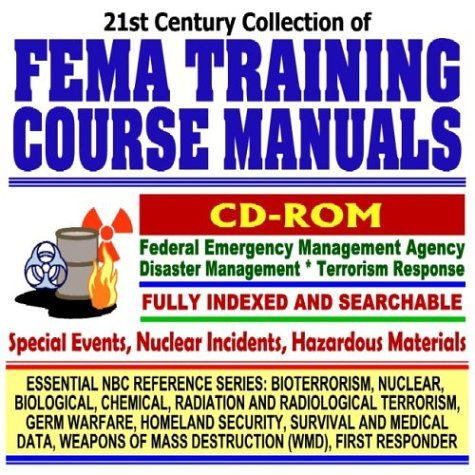 21st Century Collection Of Fema Training Course Manuals: Federal Emergency Management Agency Disaster Management And Terrorism Response, Special Events, ... Destruction Wmd, First Responder Cd Rom)  by  Unknown