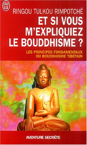 Et Si Vous Mexpliquiez Le Bouddhisme ?  by  Ringou Tulkou Rimpotché