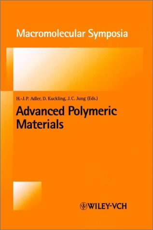 Advanced Polymeric Materials: New Synthetic Routes and Applications. 4th German-Korean Symposium  by  Hans-Jürgen P. Adler