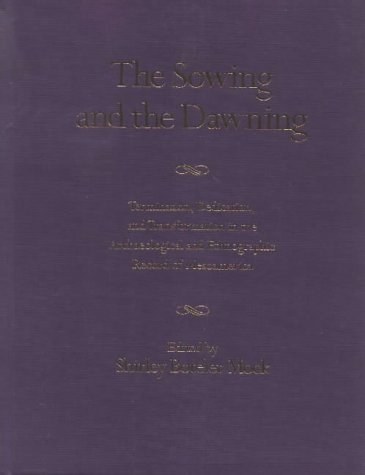 The Sowing and the Dawning: Termination, Dedication, and Transformation in the Archaeological and Ethnographic Record of Mesoamerica  by  Shirley Boteler Mock