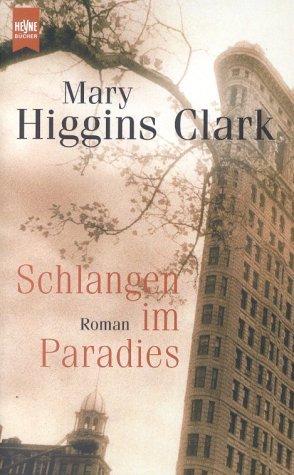 Schlangen Im Paradies. Roman Mary Higgins Clark