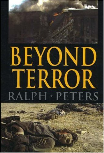 Beyond Terror: Strategy in a Changing World  by  Ralph Peters