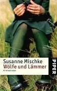 Wölfe und Lämmer  by  Susanne Mischke