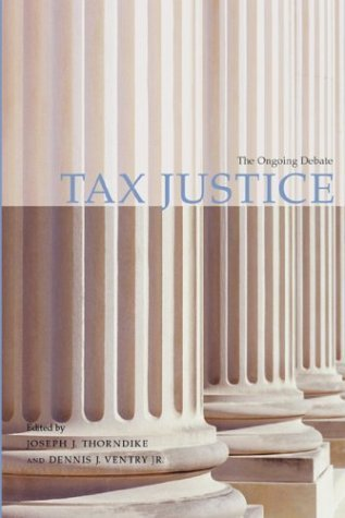 Tax Justice: The Ongoing Debate Dennis J. Ventry