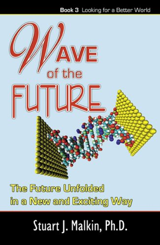 Wave of the Future (Looking for a Better World)  by  Stuart J. Malkin