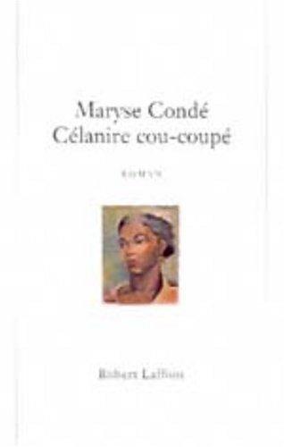 Célanire Cou Coupé: Roman Fantastique  by  Maryse Condé