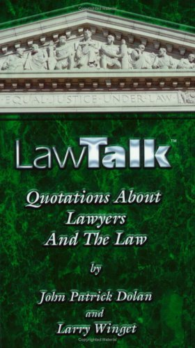 LawTalk Quotations About Lawyers And The Law  by  Larry Winget