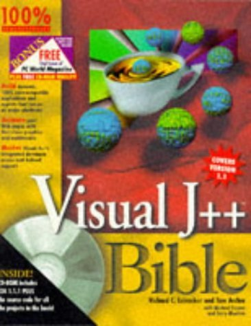 Visual J++ Bible [With Includes JDK 1.1.1, WinZip, Applications...] Richard C. Leinecker
