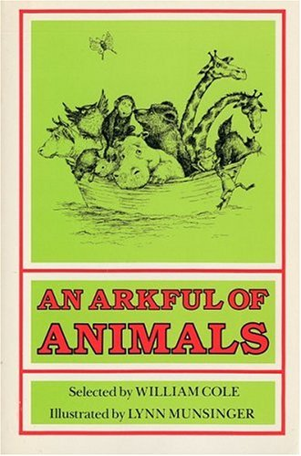 An Arkful of Animals: Poems for the Very Young William R. Cole