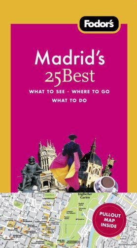 Fodors Madrids 25 Best, 4th Edition (25 Best)  by  Fodors Travel Publications Inc.