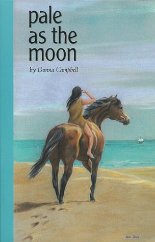 Pale as the Moon  by  Donna Campbell Smith