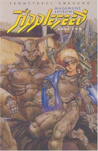 Appleseed: Prometheus Unbound (Appleseed, #2) Masamune Shirow