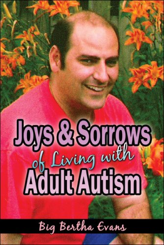 Joys and Sorrows of Living with Adult Autism  by  Big Bertha Evans