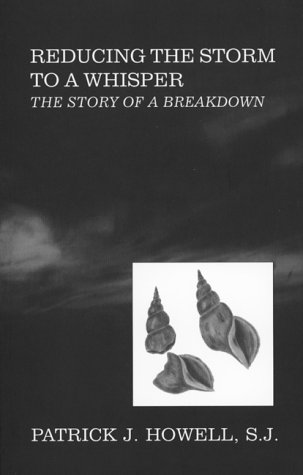 Reducing the Storm to a Whisper: The Story of a Breakdown  by  Patrick J. Howell