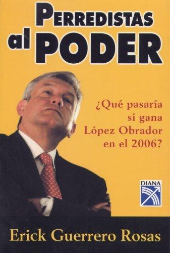 Perredistas al Poder / PRDs in Power Erick Guerero Rosas