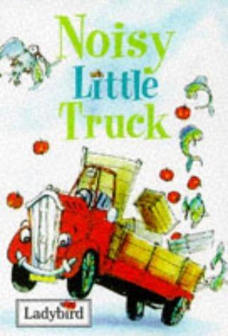 Noisy Little Truck  by  Nicola Baxter