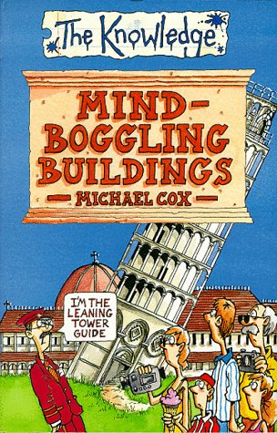 Mind-Boggling Buildings (Knowledge)  by  Michael Cox