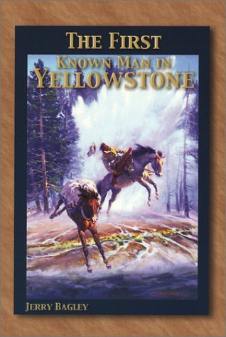First Known Man in Yellowstone Jerry Bagley