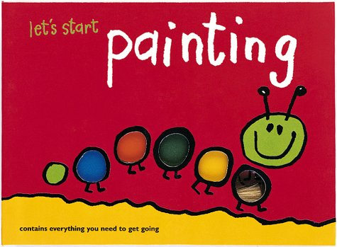 Lets Start! Painting: Contains Everything You Need to Get Going Emma Foa