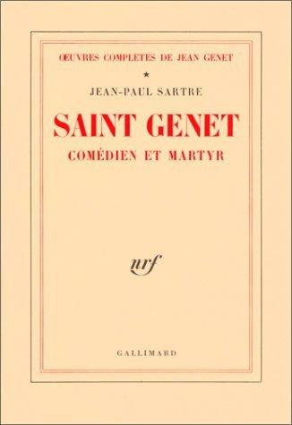 Saint Genet, comédien et martyr (Oeuvres complètes de Jean Genet, tome 1) Jean-Paul Sartre