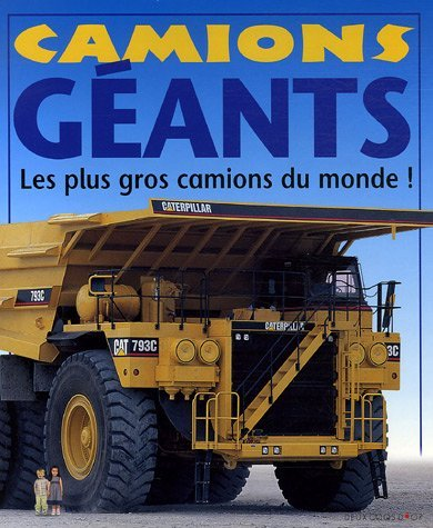 Camions Géants: Les Plus Gros Camions Du Monde Unknown Author 260