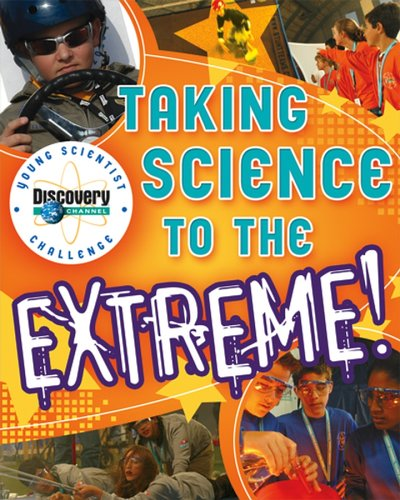 Discovery Channel Young Scientist Challenge: Taking Science to the Extreme!  by  Rosanna Hansen