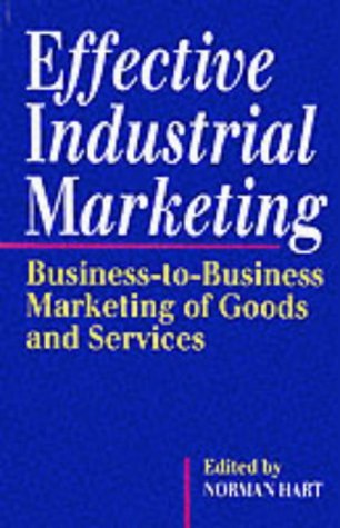 Effective Industrial Marketing  by  Norman Hart