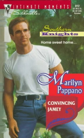 Convincing Jamey  (Southern Knights, #4)  by  Marilyn Pappano
