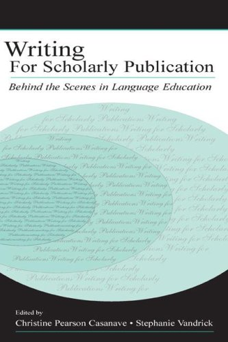 Writing for Scholarly Publication: Behind the Scenes in Language Education Casanave