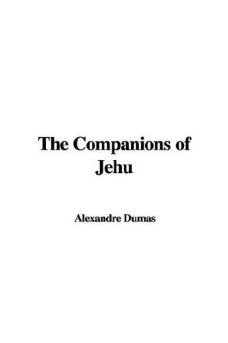 The Companions of Jehu Alexandre Dumas