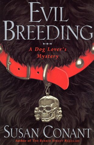 Evil Breeding (A Dog Lovers Mystery, #12) Susan Conant