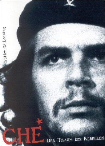 Che. Der Traum des Rebellen Fernando D. Garcìa