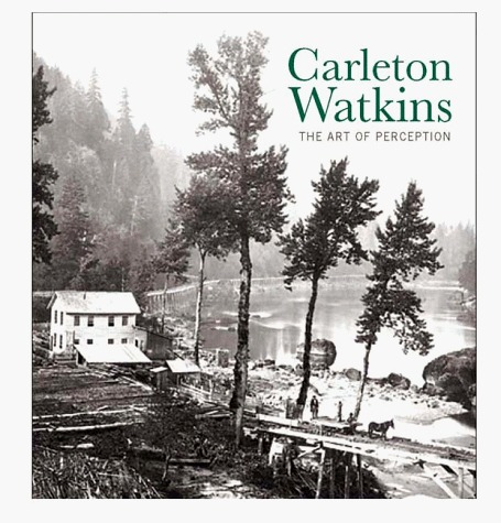 Carleton Watkins  by  Doug Nickel