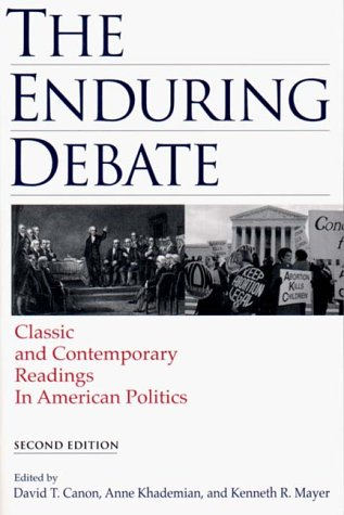 The Enduring Debate: Classic and Contemporary Readings in American Politics David T. Canon