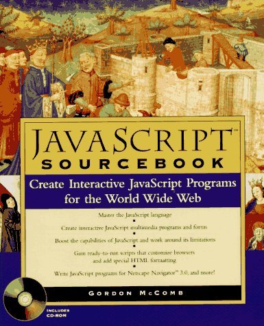Javascripttm Sourcebook: Create Interactive Javascripttm Programs for the World Wide Web [With CDROM]  by  Gordon McComb