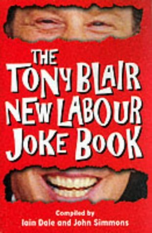 The Tony Blair New Labour Joke Book  by  Iain Dale