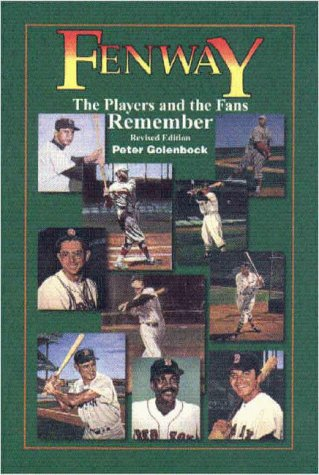 Fenway: The Players and the Fans Remember  by  Peter Golenbock