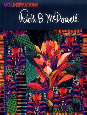 Art and Inspirations: Ruth B. McDowell Ruth B. McDowell