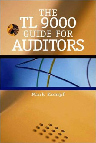 The Tl 9000 Guide for Auditors  by  Mark Kempf