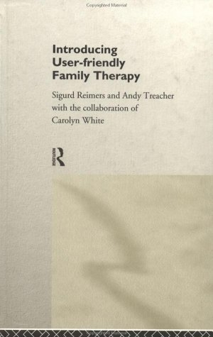 Introducing User-Friendly Family Therapy Sigurd Reimers